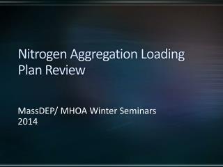 Nitrogen Aggregation Loading Plan Review