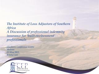 The Institute of Loss Adjustors of Southern Africa A Discussion of professional indemnity insurance for 'built environm