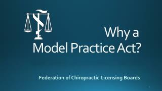 Why a  Model Practice Act?