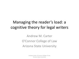 Managing the reader's  load:  a cognitive theory for legal writers