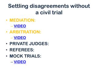 Settling disagreements without a civil trial