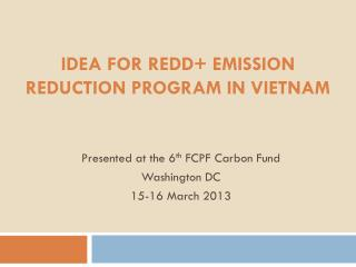 Idea  for  REDD+ emission  reduction  Program in Vietnam