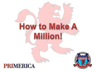 How to Make A Million!