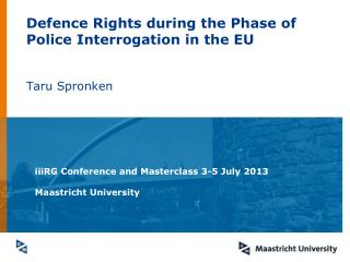 Defence Rights during the Phase of Police Interrogation in the EU