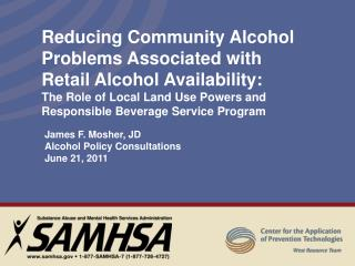 James F. Mosher, JD Alcohol Policy Consultations  June 21, 2011