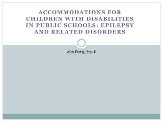 Accommodations for Children with Disabilities in Public Schools: Epilepsy and related disorders