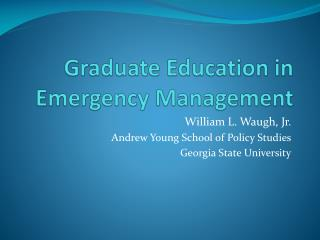 Graduate Education in Emergency Management