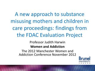 A new approach to substance misusing mothers and children in care proceedings: findings from the FDAC Evaluation Projec