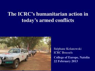 The  ICRC's humanitarian  action in t oday's armed conflicts