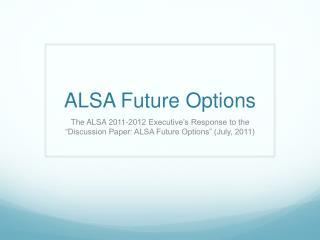 ALSA Future Options