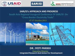 SARI/EI's APPROACH AND PROGRESS South Asia Regional Inaugural Conference Of SARI/EI