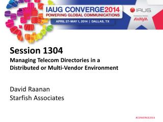 Session  1304 Managing Telecom Directories in a Distributed or Multi-Vendor Environment