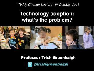 Professor Trish  Greenhalgh @ trishgreenhalgh