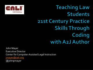 Teaching Law Students 21st Century Practice Skills Through Coding with A2J Author