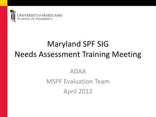 Maryland SPF SIG  Needs Assessment Training Meeting