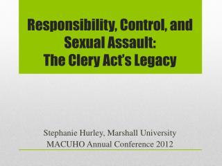 Responsibility, Control, and Sexual Assault:  The Clery Act�s Legacy