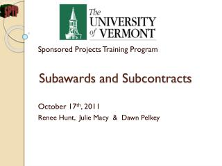 Subawards  and Subcontracts