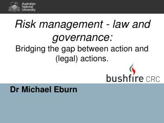 Risk  management  - law  and  governance:  Bridging the gap between action and (legal) actions.