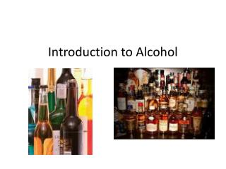 Introduction to Alcohol