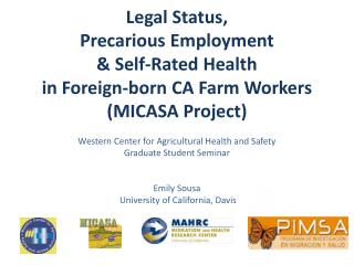 Legal  Status,  Precarious  Employment  & Self-Rated Health  in Foreign-born CA Farm Workers (MICASA Project)