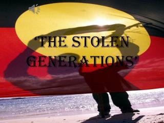 'The Stolen Generations'