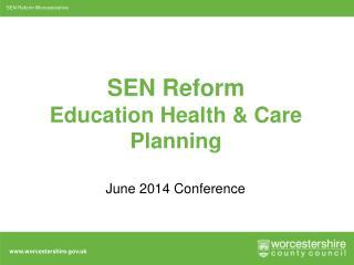 SEN Reform Education Health & Care  Planning