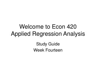 welcome to econ 420 applied regression analysis