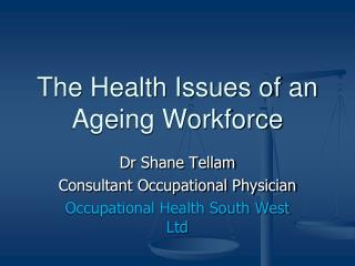 The Health Issues of an Ageing Workforce
