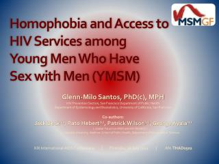 Homophobia and Access  to  HIV  Services  among  Young  Men Who  Have  Sex  with Men (YMSM)