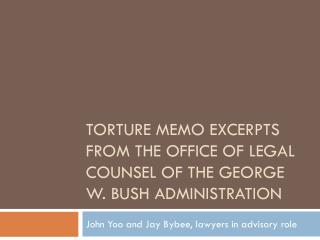 Torture Memo Excerpts from the Office of Legal Counsel of the George W. Bush administration