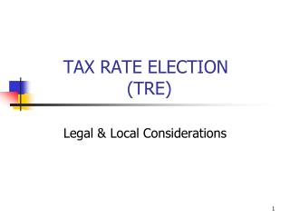 TAX RATE ELECTION                   			 (TRE)