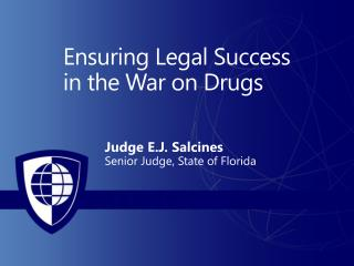 Ensuring Legal Success  in the War on Drugs