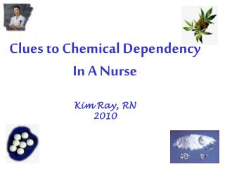 Clues to Chemical Dependency In A Nurse
