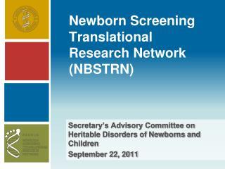 Newborn Screening Translational Research Network (NBSTRN)