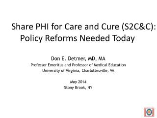 Share  PHI for  Care and Cure ( S2C&C):   Policy  Reforms Needed Today