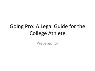 Going Pro: A Legal Guide for the College Athlete