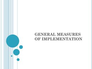 GENERAL MEASURES                         OF IMPLEMENTATION