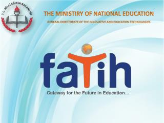 THE MINISTIRY OF NATIONAL EDUCATION  GENERAL DIRECTORATE OF THE INNOVATIVE AND EDUCATION TECHNOLOGIES
