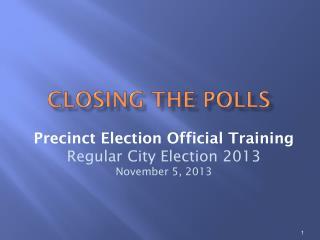 Closing the Polls