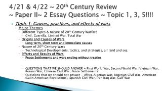 4/21 & 4/22 ~ 20 th  Century Review  ~ Paper II~ 2 Essay Questions ~ Topic 1, 3, 5!!!!