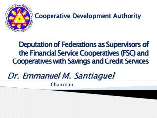 Deputation of Federations as Supervisors of the Financial Service Cooperatives (FSC) and Cooperatives with Savings and