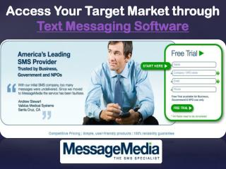 access your target market through text messaging
