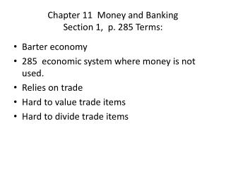 Chapter 11  Money and Banking   Section 1,  p. 285 Terms: