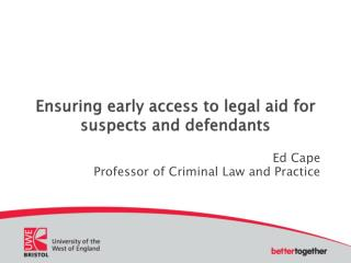 Ensuring early access to legal aid for suspects and defendants