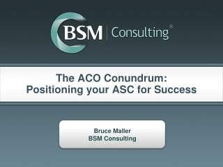 The ACO Conundrum:  Positioning your ASC for Success