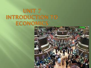 UNIT 7 INTRODUCTION TO ECONOMICS