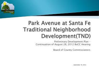 Park Avenue at Santa Fe Traditional Neighborhood Development(TND)