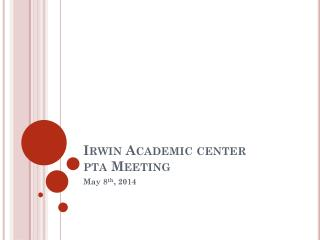 Irwin Academic center  pta Meeting