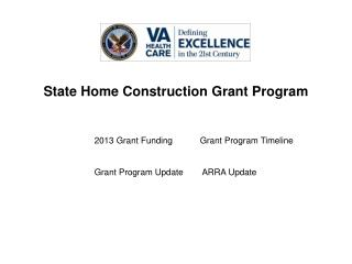 State Home Construction Grant Program