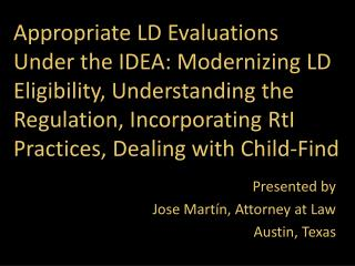 Appropriate LD Evaluations Under the IDEA: Modernizing LD Eligibility, Understanding the Regulation, Incorporating  RtI